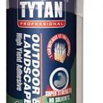 New TYTAN Outdoor & Landscape High Yield Adhesive