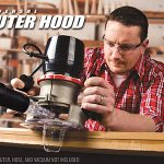 "ONEIDA AIR SYSTEMS' UNIVERSAL DUST-FREE ROUTER HOOD   PUTS A STOP TO THE DUSTY ANTICS OF THE ""DIRTIEST TOOL"" IN THE SHOP"