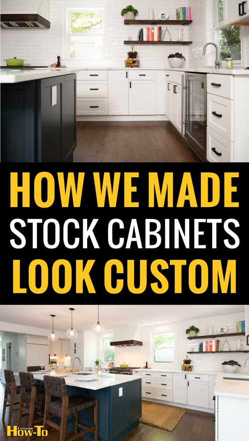 How we made stock cabinets look custom in this kitchen remodel.